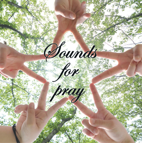 『Sounds for pray』